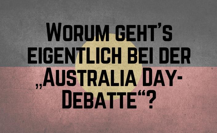 """Worum geht's eigentlich bei der """"AustraliaDay-Debatte""""?"""